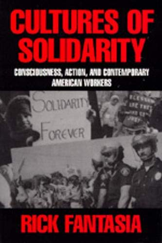 Cultures of Solidarity: Consciousness, Action and Contemporary American Workers