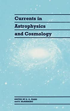 Currents in Astrophysics and Cosmology 9780521414395