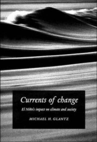 Currents of Change: El Nino's Impact on Climate and Society 9780521576598