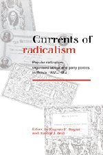 Currents of Radicalism: Popular Radicalism, Organised Labour and Party Politics in Britain, 1850 1914 9780521394550