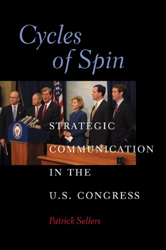 Cycles of Spin: Strategic Communication in the U.S Congress 9780521135801