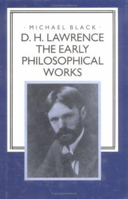 D. H. Lawrence: The Early Philosophical Works 9780521415842