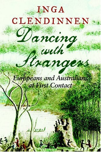 Dancing with Strangers: Europeans and Australians at First Contact 9780521616812