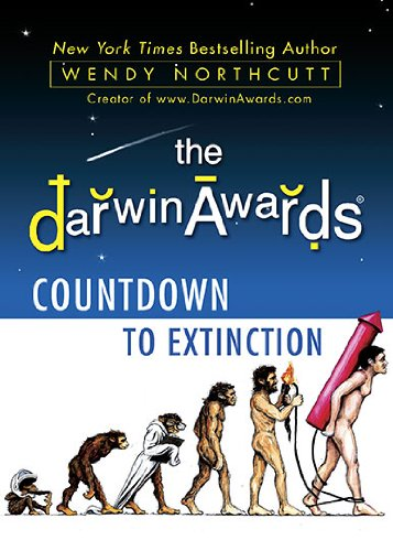 The Darwin Awards Countdown to Extinction 9780525951919