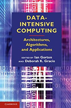 Data-Intensive Computing: Architectures, Algorithms, and Applications 9780521191951