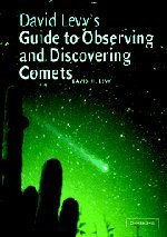 David Levy's Guide to Observing and Discovering Comets 9780521826563