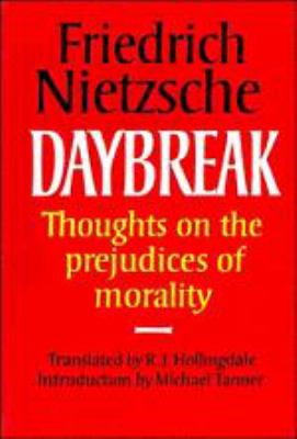 Daybreak: Thoughts on the Prejudices of Morality 9780521286626