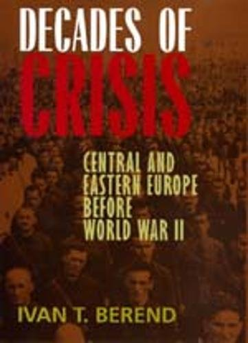 Decades of Crisis 9780520206175