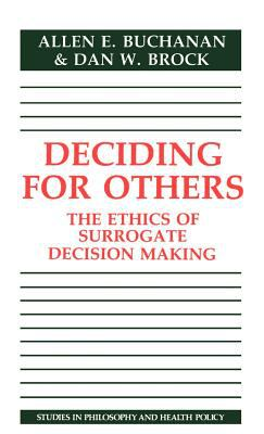 Deciding for Others: The Ethics of Surrogate Decision Making 9780521324229