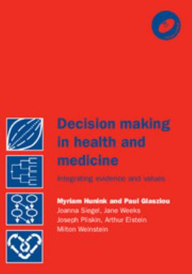 Decision Making in Health and Medicine: Integrating Evidence and Values 9780521770293