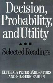 Decision, Probability, and Utility: Selected Readings