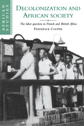 Decolonization and African Society: The Labor Question in French and British Africa 9780521566001