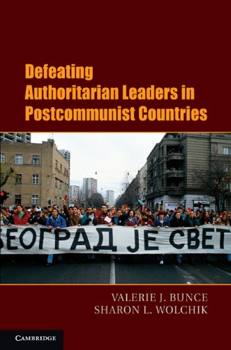 Defeating Authoritarian Leaders in Postcommunist Countries 9780521187251