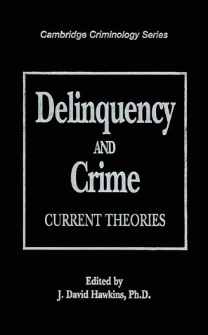 Delinquency and Crime: Current Theories 9780521473224
