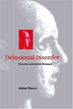 Delusional Disorder: Paranoia and Related Illnesses 9780521029803