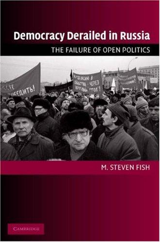 Democracy Derailed in Russia: The Failure of Open Politics 9780521618960