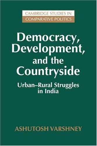 Democracy, Development, and the Countryside: Urban-Rural Struggles in India 9780521646253