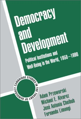 Democracy and Development: Political Institutions and Well-Being in the World, 1950 1990 9780521793797