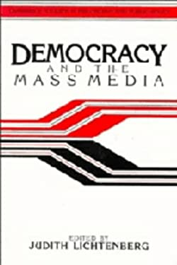 Democracy and the Mass Media: A Collection of Essays 9780521381222