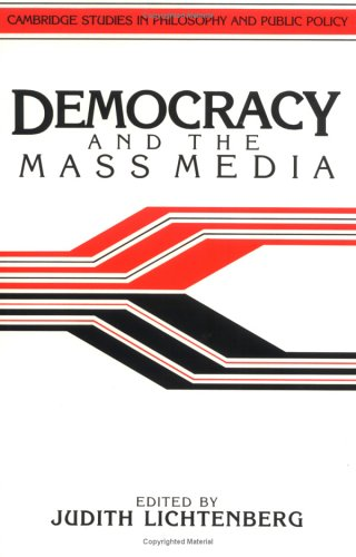 Democracy and the Mass Media: A Collection of Essays 9780521388177