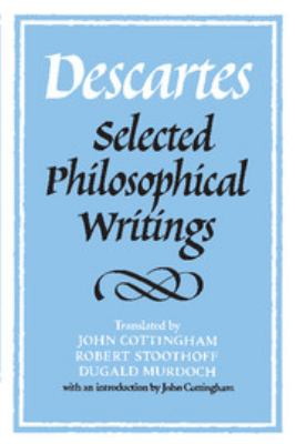 Descartes: Selected Philosophical Writings 9780521352642