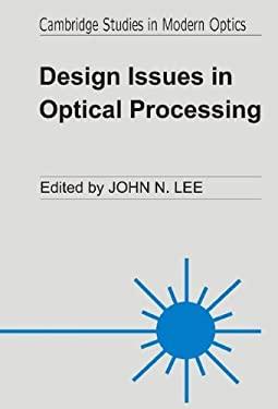 Design Issues Optical Processi 9780521430487