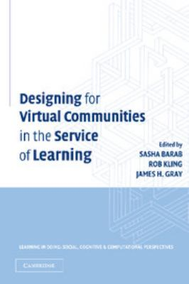 Designing for Virtual Communities in the Service of Learning 9780521817554