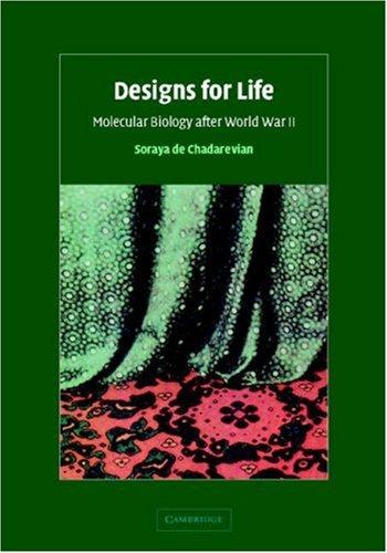 Designs for Life: Molecular Biology After World War II 9780521570787