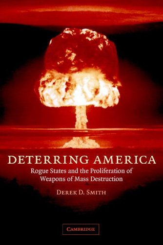 Deterring America: Rogue States and the Proliferation of Weapons of Mass Destruction 9780521683135