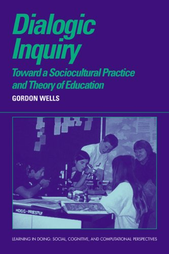 Dialogic Inquiry: Towards a Socio-Cultural Practice and Theory of Education 9780521637251