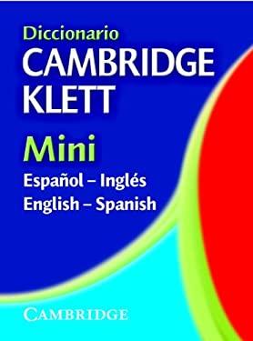 Diccionario Cambridge Klett Mini Espa Ol-Ingl S/English-Spanish 9780521544771