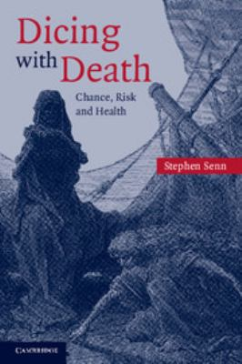 Dicing with Death: Chance, Risk and Health 9780521540230