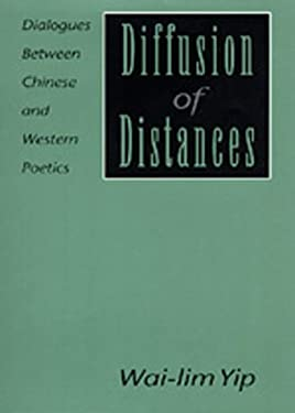 Diffusion of Distances: Dialogues Between Chinese and Western Poetics 9780520077362