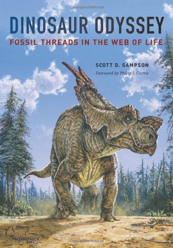 Dinosaur Odyssey: Fossil Threads in the Web of Life 9780520241633