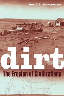Dirt: The Erosion of Civilizations 9780520248700