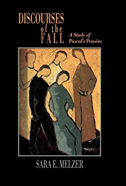 Discourses of the Fall: A Study of Pascal's Pens Es 9780520055407