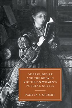 Disease, Desire, and the Body in Victorian Women's Popular Novels 9780521593236