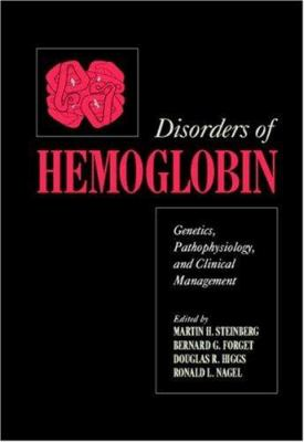 Disorders of Hemoglobin: Genetics, Pathophysiology, and Clinical Management 9780521632669