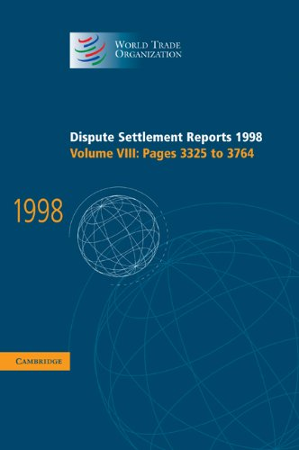 Dispute Settlement Reports 1998: Volume 8, Pages 3325-3764 9780521800990
