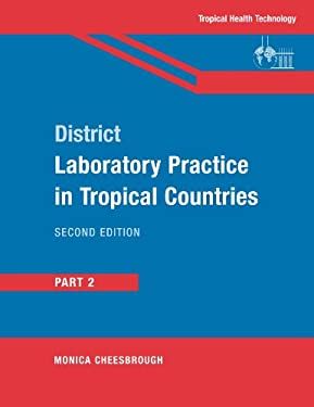 District Laboratory Practice in Tropical Countries, Part 2 9780521676311