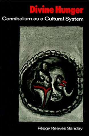 Divine Hunger: Cannibalism as a Cultural System 9780521311144