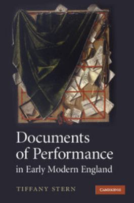 Documents of Performance in Early Modern England 9780521842372