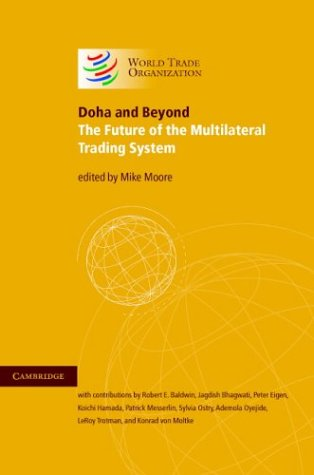 Doha and Beyond: The Future of the Multilateral Trading System 9780521833431