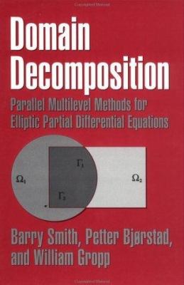 Domain Decomposition: Parallel Multilevel Methods for Elliptic Partial Differential Equations 9780521495899