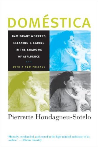 Domestica: Immigrant Workers Cleaning and Caring in the Shadows of Affluence 9780520251717