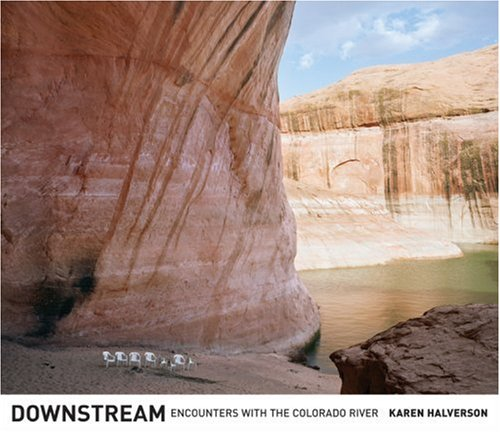 Downstream: Encounters with the Colorado River 9780520253469