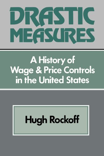 Drastic Measure: A History of Wage and Price Controls in the United States 9780521244961