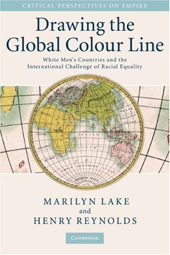 Drawing the Global Colour Line: White Men's Countries and the International Challenge of Racial Equality 9780521707527