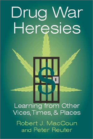 Drug War Heresies: Learning from Other Vices, Times, and Places 9780521799973