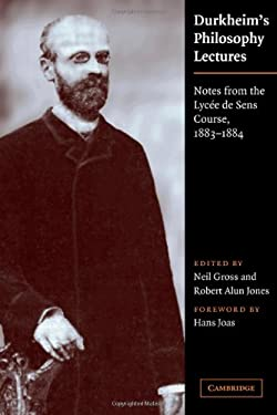 Durkheim's Philosophy Lectures: Notes from the Lycee de Sens Course, 1883 1884 9780521630665